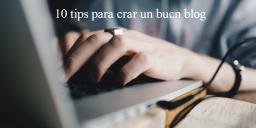 10 consejos para crear un buen blog